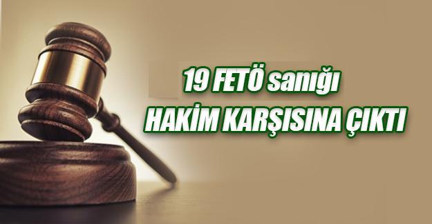 Fetö Davasında 19 Sanık Hakim Karşısına Çıktı