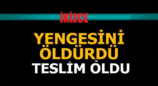 İKİZCE'DE CİNAYET