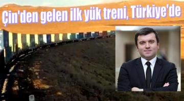ÇİN'DEN İLK YÜK TRENİ GELDİ