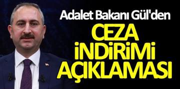 Bakan Gül, af yasası ve şartlı ceza indirimini açıkladı