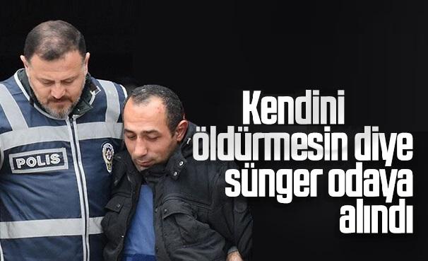 Ceren Özdemir'in Katili İntihar Etmesin Diye Sünger Odaya Alındı