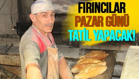 FIRINCILAR HAFTALIK TATİL GELİYOR