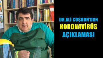 "DR.ALİ COŞKUN ""KURALLARA UYALIM,CORONADAN KURTULALIM"""