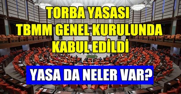 """'TORBA TEKLİF"""" KABUL EDİLDİ"""