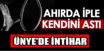 ÜNYE'DE KADIN İNTİHAR ETTİ