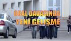 ORAL DAVASINDA 2 TAHLİYE DAHA