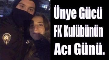 Ünye Gücü FK Kulübünün acı günü.