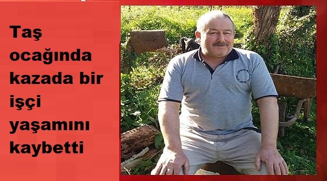 İŞ KAZASINDA HAYATINI KAYBETTİ