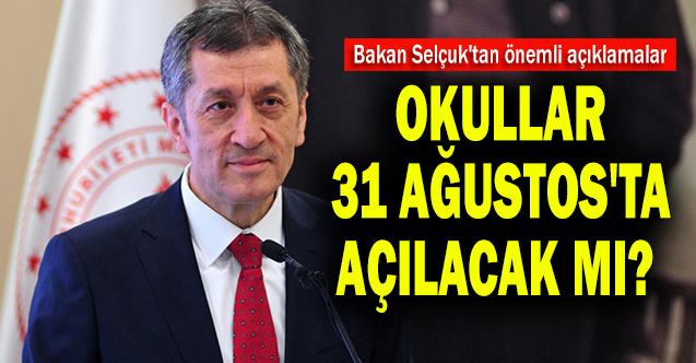 Okullar 31 Ağustos'ta açılacak mı?