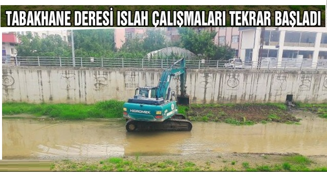 ISLAH ÇALIŞMALARI BAŞLADI