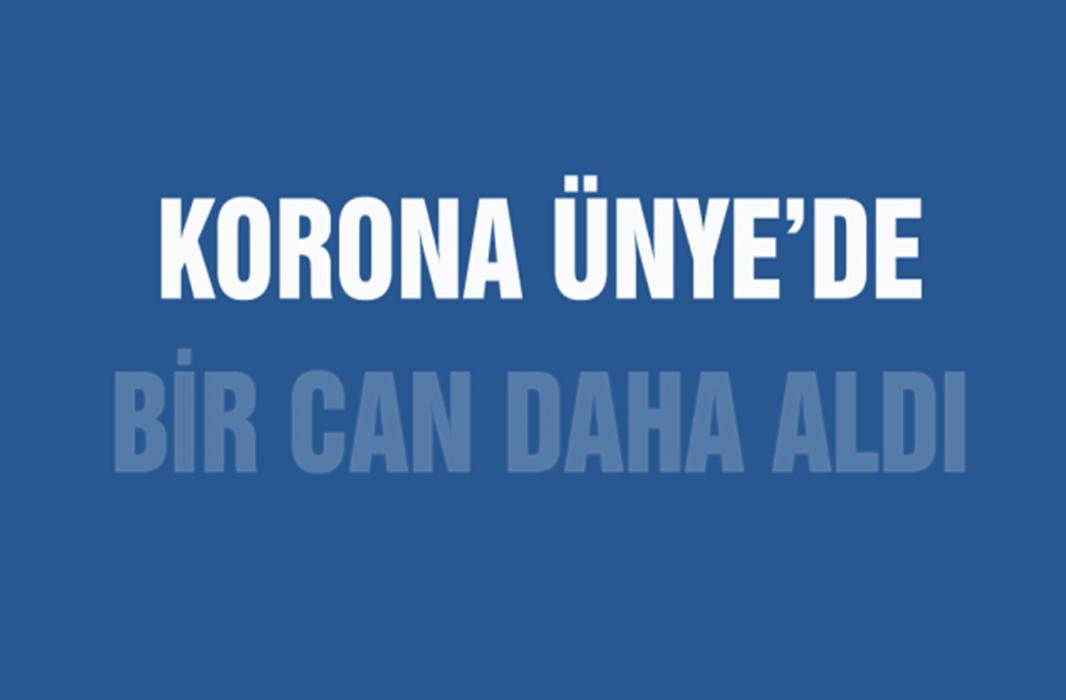 ÜNYE'DE KORONA BİR CAN DAHA ALDI