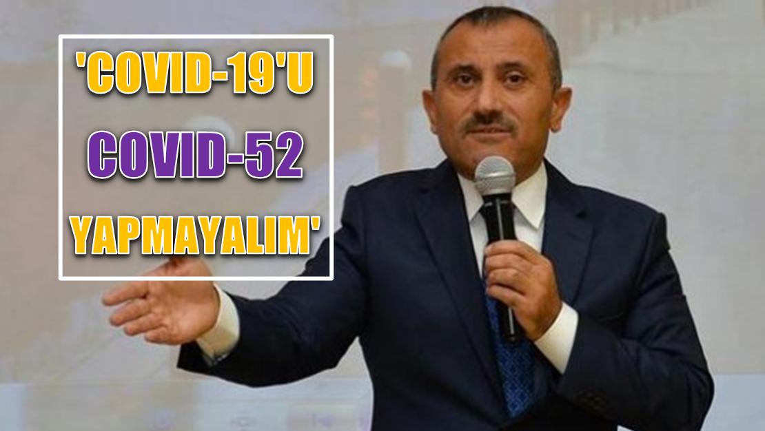 VALİ'DEN 'COVID-19'U COVID-52 YAPMAYALIM' UYARISI