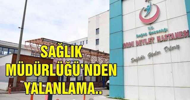 SAĞLIK MÜDÜRLÜĞÜ'NDEN YALANLAMA..