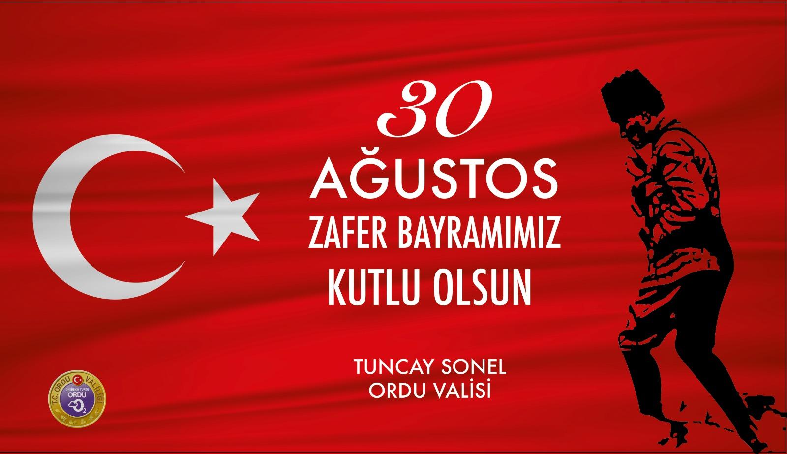 Vali Tuncay SONEL'in 30 Ağustos Zafer Bayramı Mesajı