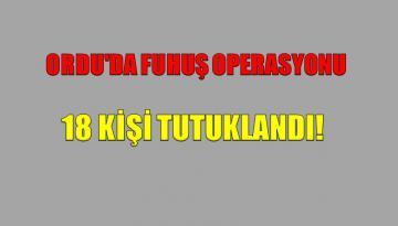 ORDU'DA FUHUŞ OPERASYONU