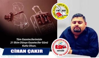 Çakır'dan 21 Ekim Dünya Gazeteciler Günü Mesajı