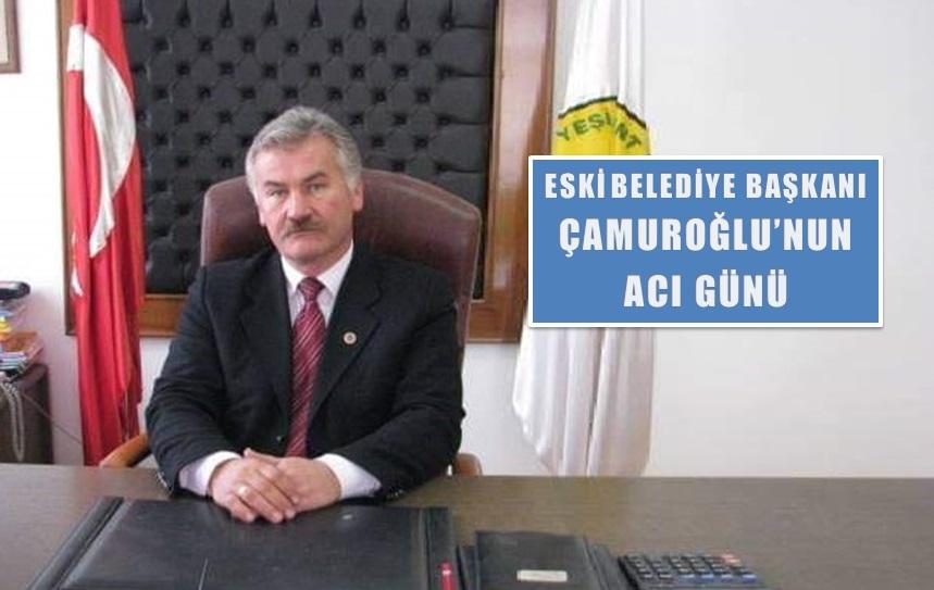 Eski Belediye Başkanı Muammer Çamuroğlu'nun Acı Günü