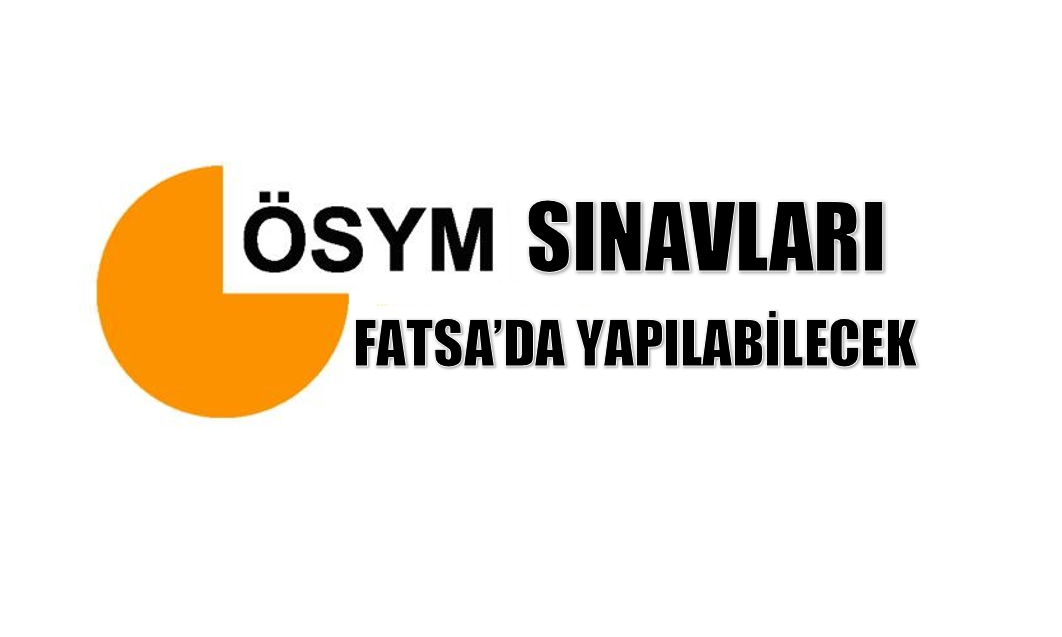 KPSS SINAVLARI FATSA'DA YAPILABİLECEK