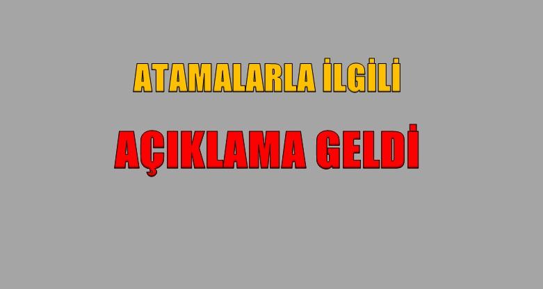 ATAMALARLA İLGİLİ AÇIKLAMA GELDİ
