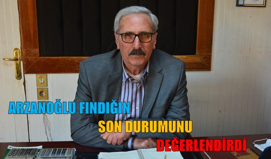 """ARZANOĞLU """"FINDIKTA SÜRPRİZ OLABİLİR"""""""