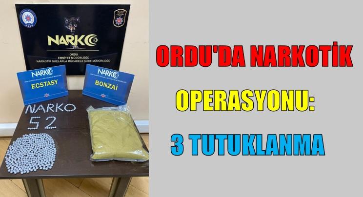 ORDU'DA NARKOTİK OPERASYONU: 3 TUTUKLANMA