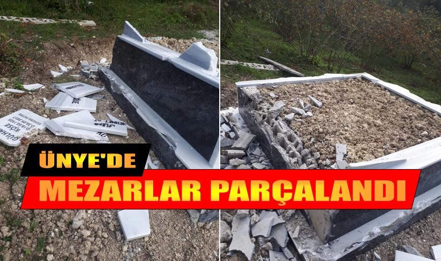 ÜNYE'DE MEZARLAR PARÇALANDI