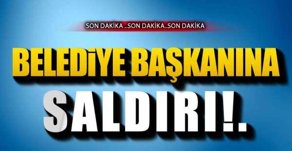 BELEDİYE BAŞKANINA SALDIRI