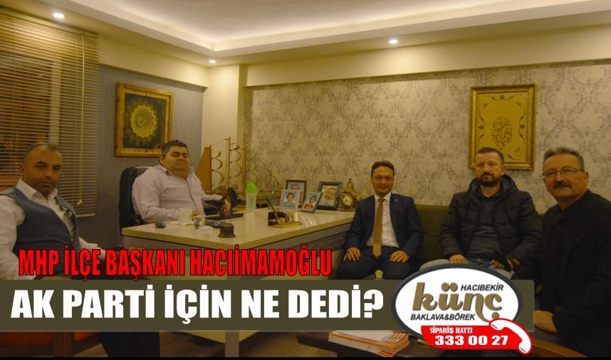 MHP'Lİ BAŞKAN HACIİMAMOĞLU A52TV'YE KONUŞTU