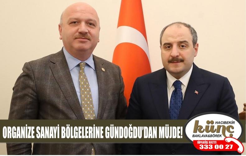 ORGANİZE SANAYİ BÖLGELERİNE GÜNDOĞDU'DAN MÜJDE!