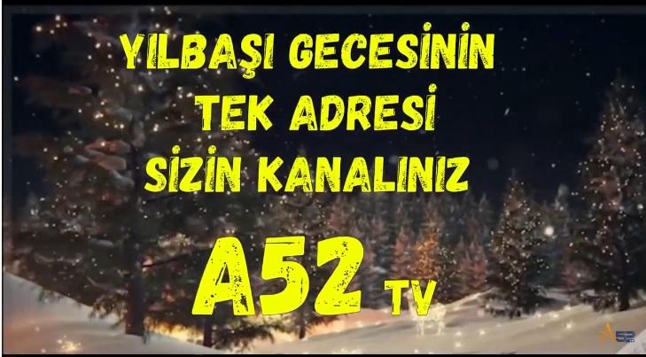 YENİ YILA A52 TV İLE BÜYÜK ÖDÜLLERİ KAZANARAK GİRİN
