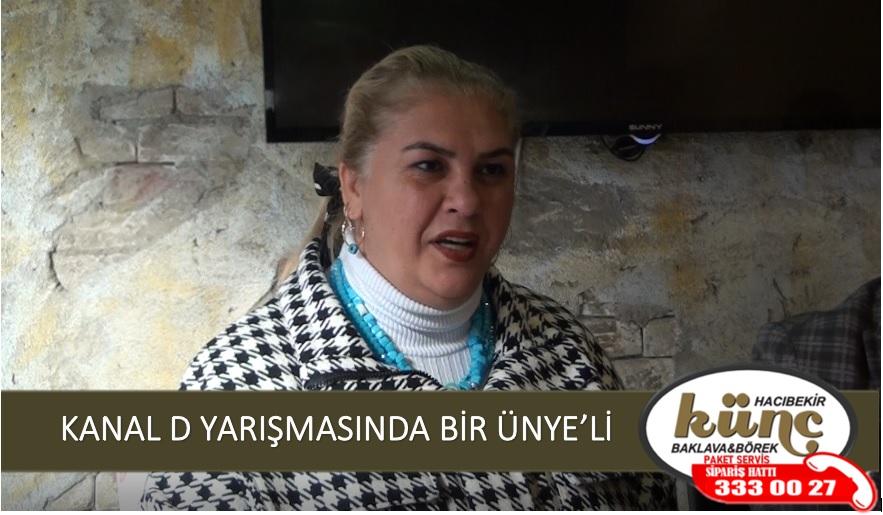 KANAL D YARIŞMASINDA BİR ÜNYE'Lİ
