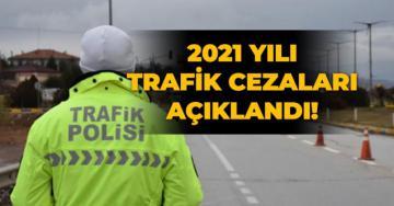 2021'in trafik cezaları belli oldu