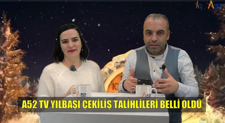 A52 TV YILBAŞI ÇEKİLİŞ TALİHLİLERİ BELLİ OLDU