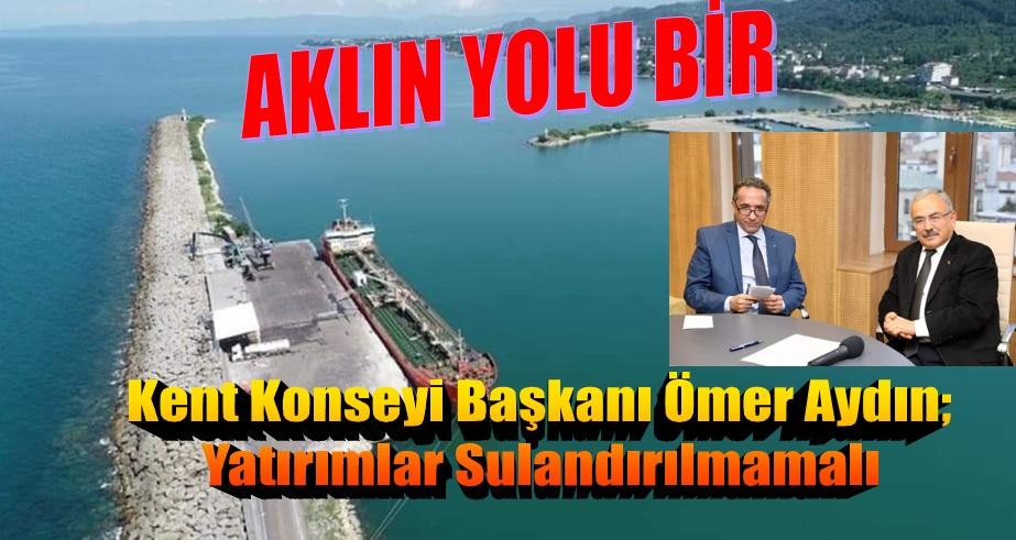 Ömer Aydın; Ünye Port'u Destekliyoruz
