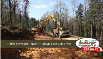 DENİZE EN YAKIN ORMAN TURİZME KAZANDIRILIYOR