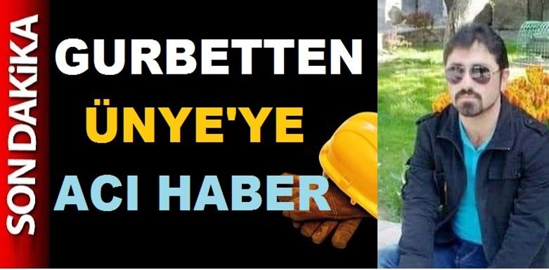 GURBETTEN ÜNYE'YE ACI HABER