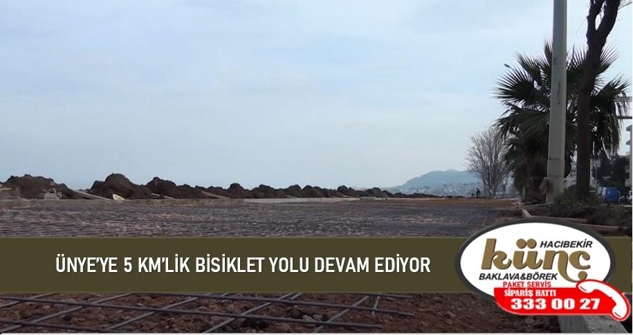 ÜNYE'YE 5 KM'LİK BİSİKLET YOLU DEVAM EDİYOR