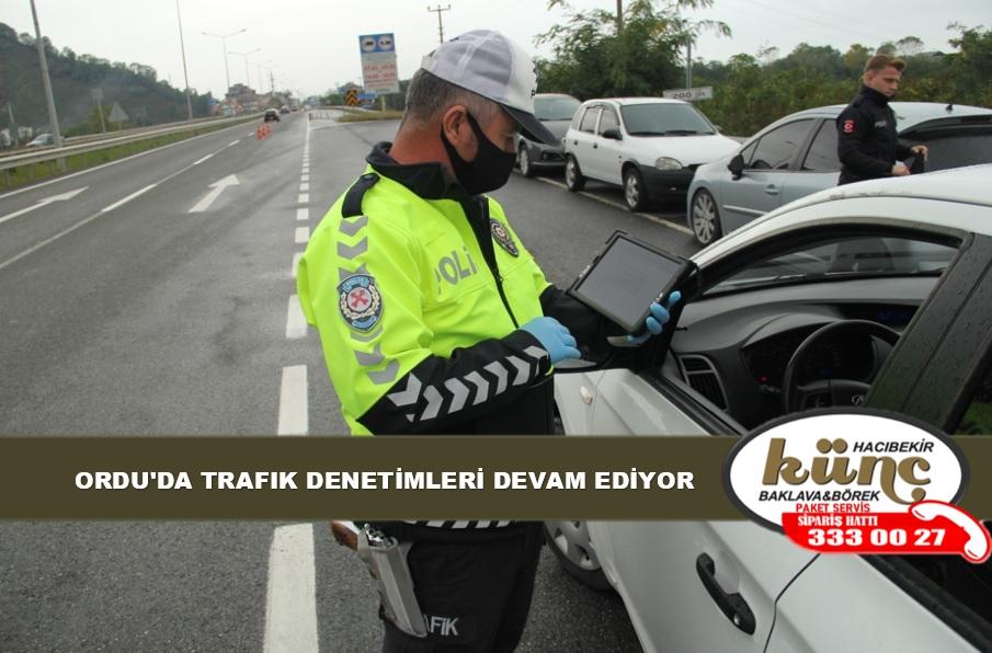 ORDU'DA TRAFIK DENETİMLERİ DEVAM EDİYOR