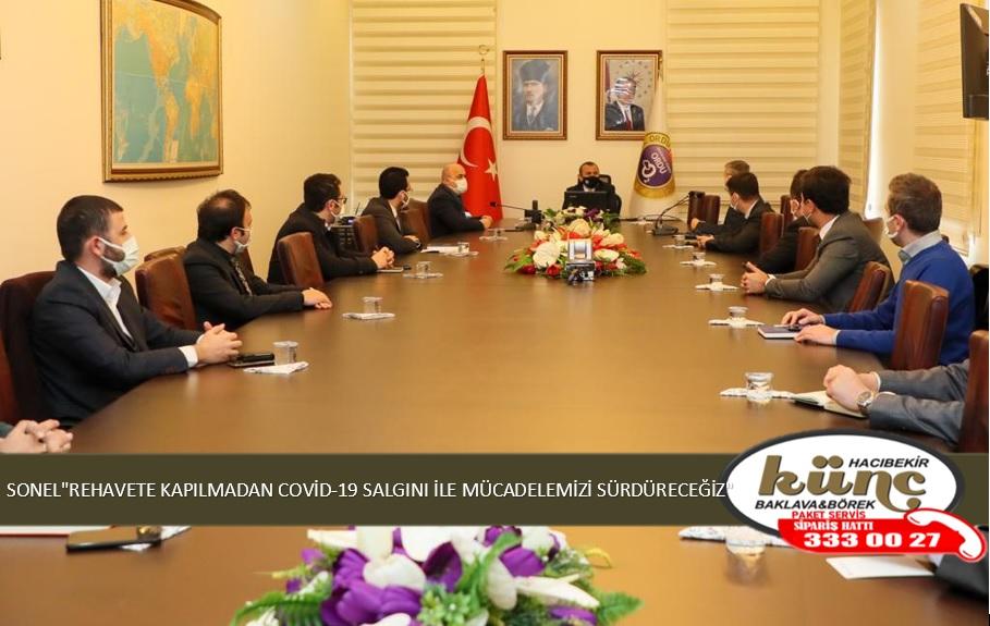 """SONEL""""REHAVETE KAPILMADAN COVİD-19 SALGINI İLE MÜCADELEMİZİ SÜRDÜRECEĞİZ"""""""