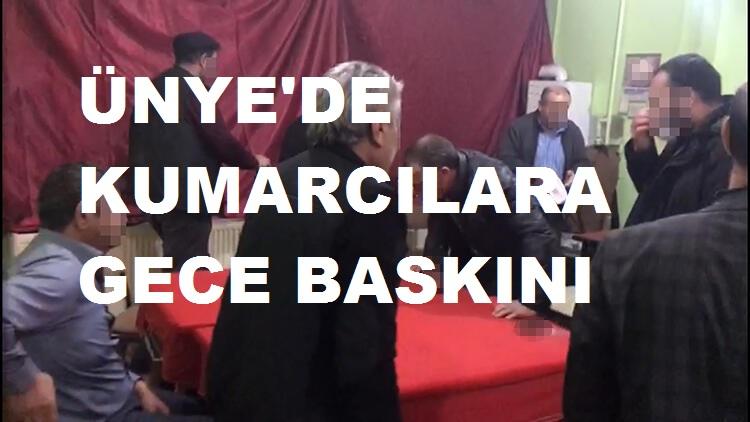 ÜNYE'DE KUMARCILARA GECE BASKINI