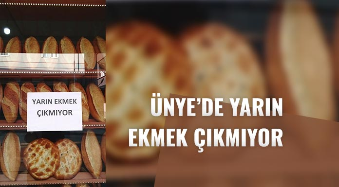 ÜNYE'DE BU PAZAR EKMEK ÇIKMAYACAK
