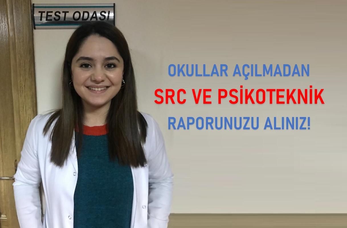OKULLAR AÇILMADAN SRC ve PSİKOTEKNİK RAPORUNUZU ALINIZ!