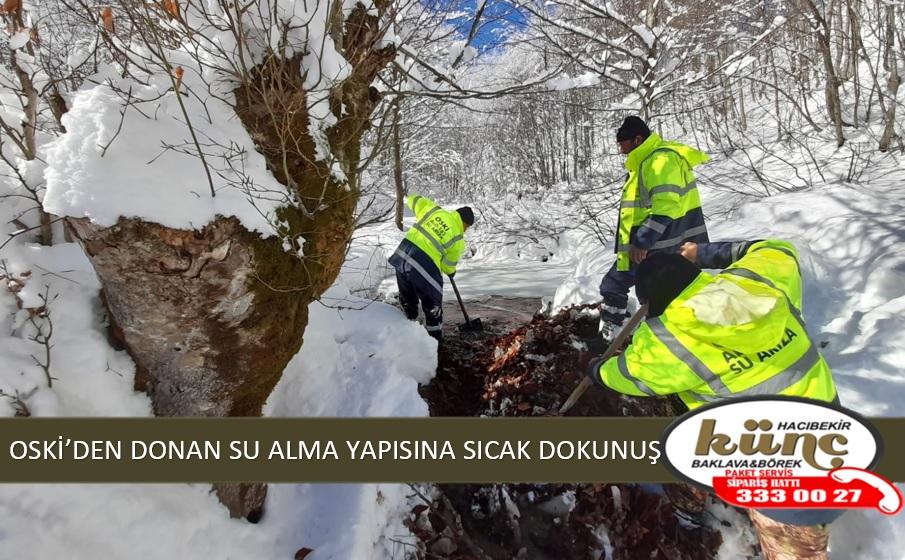 OSKİ'DEN DONAN SU ALMA YAPISINA SICAK DOKUNUŞ