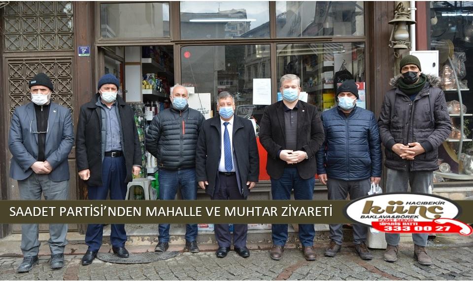 SAADET PARTİSİ'NDEN MAHALLE VE MUHTAR ZİYARETİ
