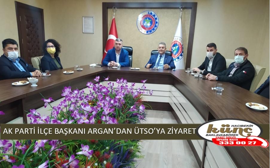 AK PARTİ İLÇE BAŞKANI ARGAN'DAN ÜTSO'YA ZİYARET