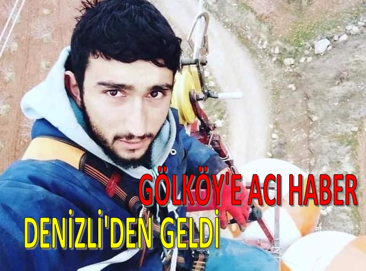 GÖLKÖY'E ACI HABER DENİZLİ'DEN GELDİ
