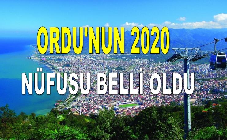 ORDU'NUN 2020 NÜFUSU BELLİ OLDU