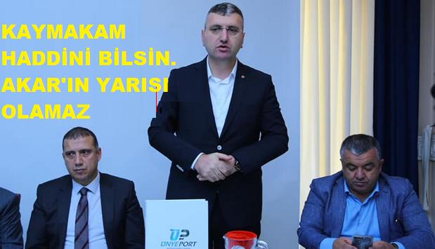 ÜNYELİDEN AKAR'A DESTEK KAYMAKAMA TEPKİ GELDİ