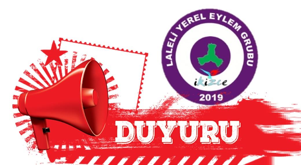 İKİZCE LALELİ YEREL EYLEM GURUBU'NDAN DUYURU