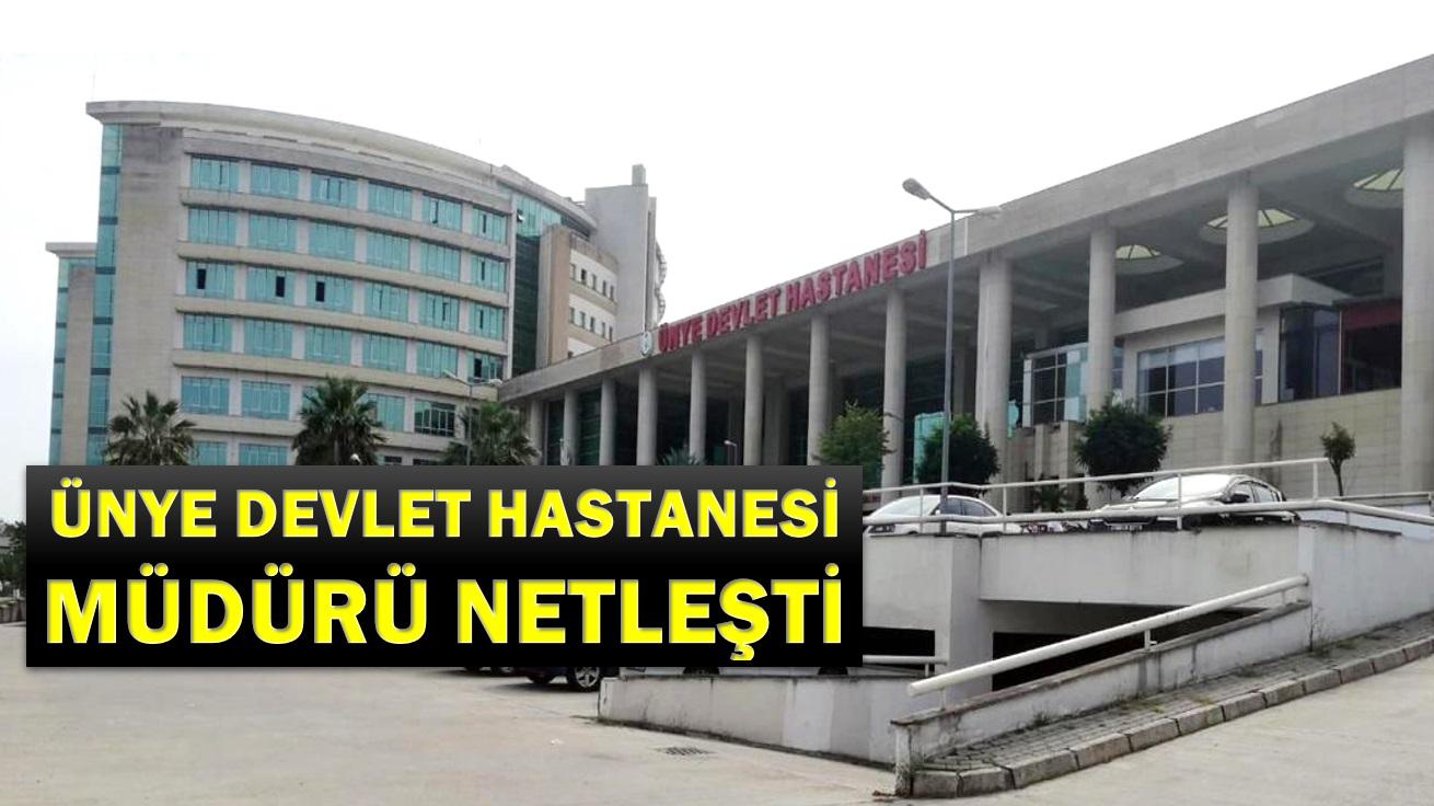 Ünye Devlet Hastanesi Müdürü Netleşti